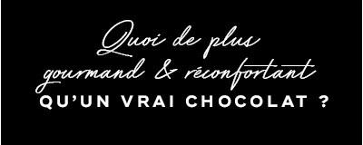 Un vrai chocolat